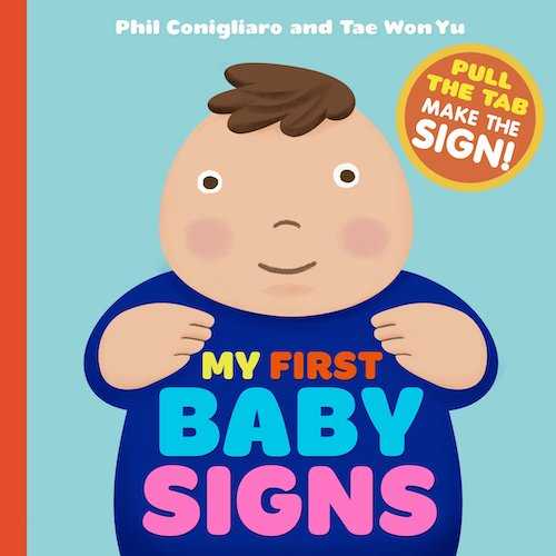 My First Baby Signs Hardcover by Phil Conigliaro