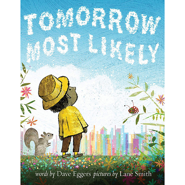 """""""Tomorrow Most Likely"""" by Dave Eggers"""
