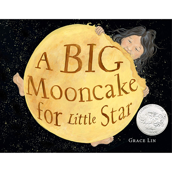 """""""A Big Mooncake for Little Star"""" by Grace Lin"""