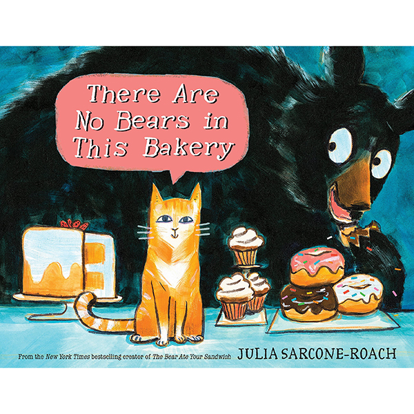 """""""There are No Bears in This Bakery"""" by Julia Sarcone-Roach"""