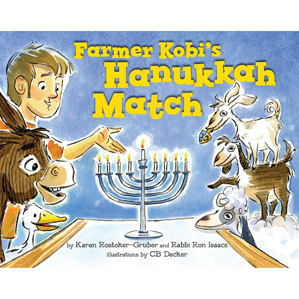 Farmer Kobi's Hanukkah Match by Karen Rostoker-Gruber and Rabbi Ron Isaacs