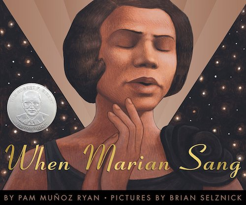 When Marian Sang: The True Recital of Marian Anderson by Pam Muñoz Ryan