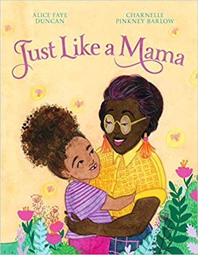 Just Like a Mama by Alice Faye Duncan