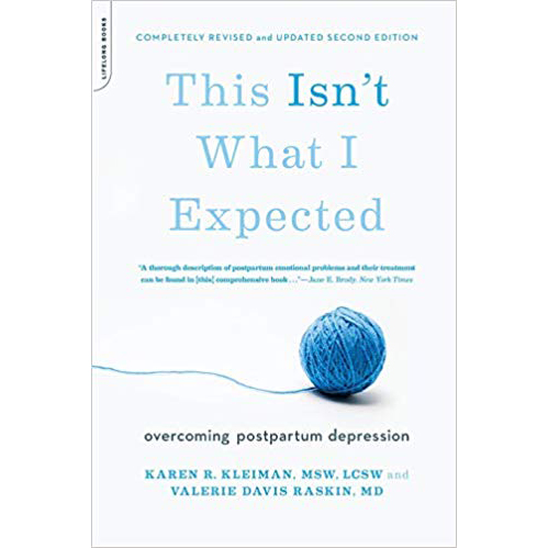 This Isn't What I Expected: Overcoming Postpartum Depression