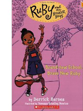 Ruby and the Booker Boys: Brand New School, Brave New Ruby By Derrick Barnes and Vanessa Brantley Newton