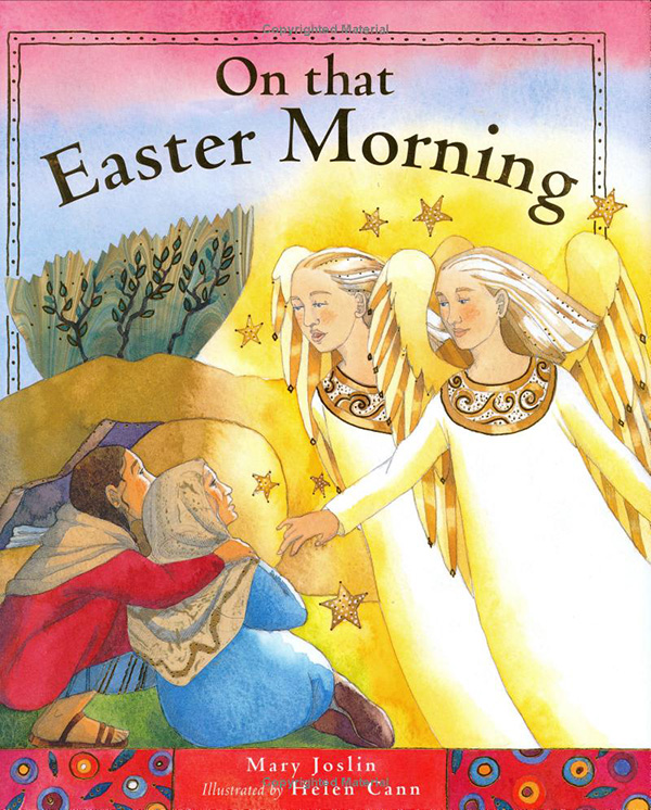 On That Easter Morningby Mary Joslin