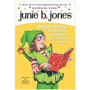 Junie B., First Grader: Jingle Bell, Batman Smells! (P.S. So Does May)