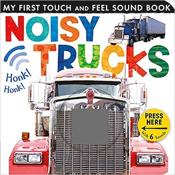 Noisy Trucks (My First Touch and Feel Sound Book) by Tiger Tales