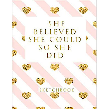 She Believed She Could So She Did: Blank Sketchbook